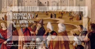 Venezia, gli ebrei e l'Europa 1516 - 2016
