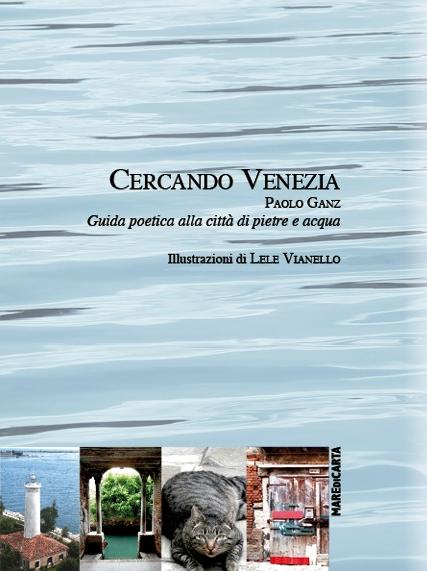 Paolo Ganz, Cercando Venezia, Mare di Carta