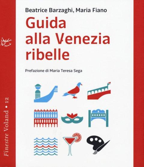Barzaghi, Fiano, Guida alla Venezia ribelle, Voland