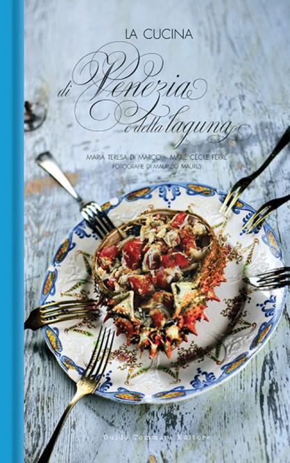La cucina di Venezia e la sua laguna, Guido Tommasi Editore