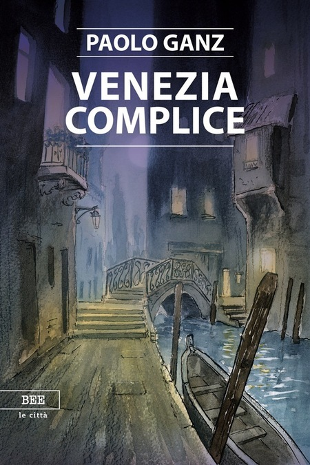 Paolo Ganz, Venezia Complice